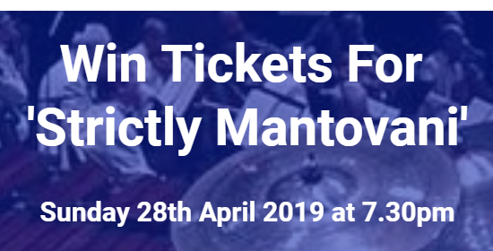 Win Tickets for Strictly Mantovani Live Orchestra Concert
